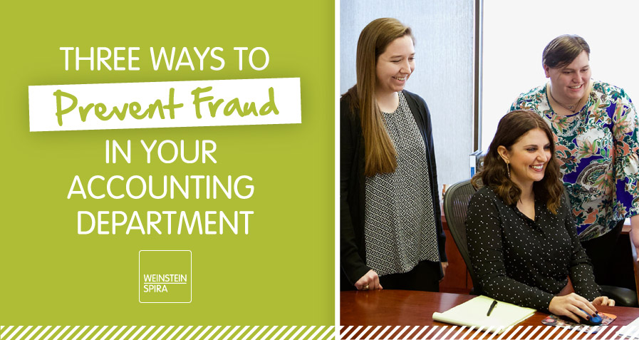 Prevent-Fraud-in-Your-Accounting-Department---Weinstein-Spira.jpg